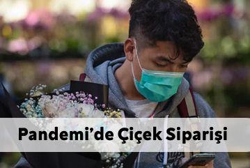 Pandemi Sürecinde Çiçek Siparişi